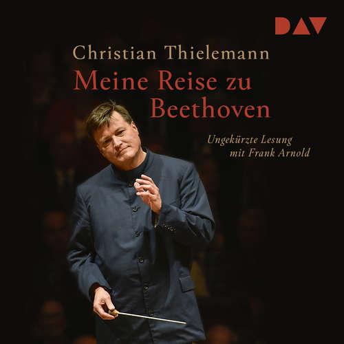 Hoerbuch Meine Reise zu Beethoven - Christian Thielemann - Frank Arnold