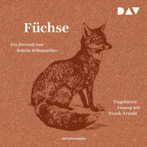 Hoerbuch Füchse. Ein Portrait - Katrin Schumacher - Frank Arnold