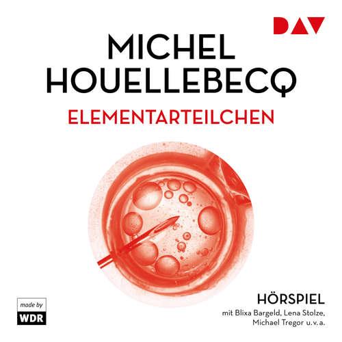 Hoerbuch Elementarteilchen - Michel Houellebecq - Blixa Bargeld