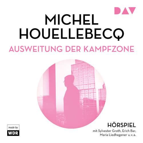 Hoerbuch Ausweitung der Kampfzone - Michel Houellebecq - Sylvester Groth