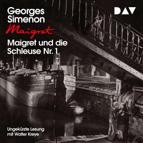 Hoerbuch Maigret und die Schleuse Nr. 1 - Georges Simenon - Walter Kreye