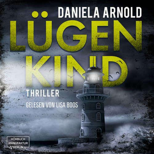 Hoerbuch Lügenkind - Daniela Arnold - Lisa Boos