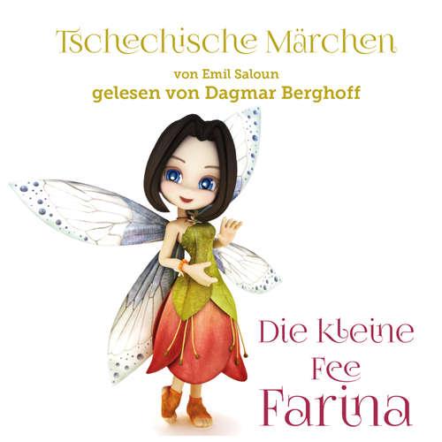 Hoerbuch Tschechische Märchen, Die kleine Fee Farina - Emil Saloun - Dagmar Berghoff