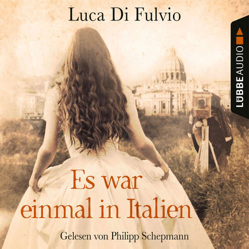 Hoerbuch Es war einmal in Italien - Luca Di Fulvio - Philipp Schepmann