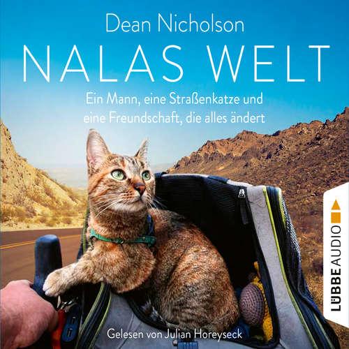 Hoerbuch Nalas Welt - Ein Mann, eine Straßenkatze und eine Freundschaft, die alles ändert - Dean Nicholson - Julian Horeyseck