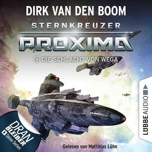 Hoerbuch Die Schlacht von Wega - Sternkreuzer Proxima, Folge 6 - Dirk van den Boom - Matthias Lühn