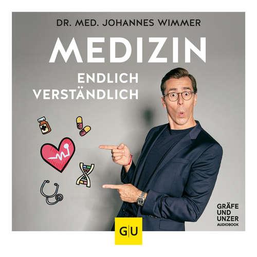 Hoerbuch Medizin - endlich verständlich - Wissen, auf das keiner verzichten sollte - Johannes Wimmer - Johannes Wimmer