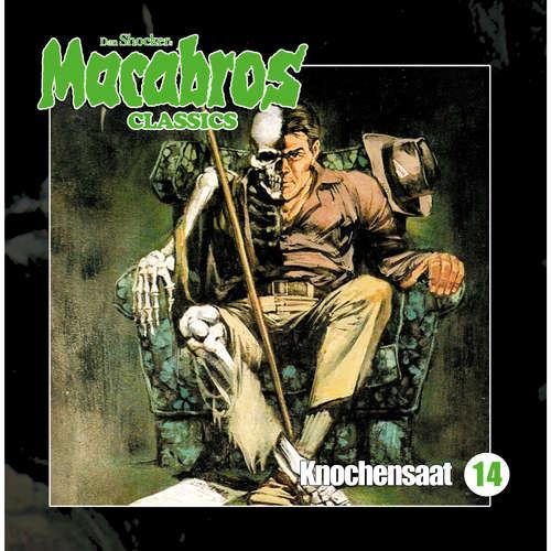 Hoerbuch Macabros - Classics, Folge 14: Knochensaat - Dan Shocker - Dennis Schmidt-Foss