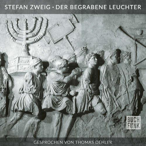 Hoerbuch Der begrabene Leuchter - Stefan Zweig - Thomas Dehler