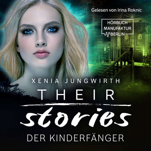 Hoerbuch Der Kinderfänger - Their Stories, Band 3 - Xenia Jungwirth - Irina Roknic