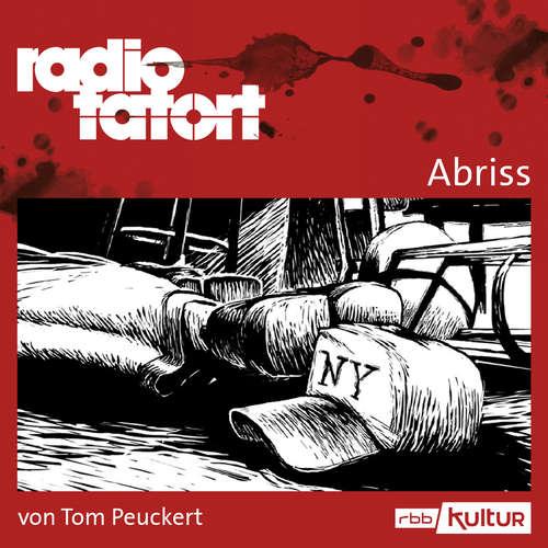 Hoerbuch ARD Radio Tatort, Abriss - radio tatort rbb - Tom Peuckert - Eva Kryll