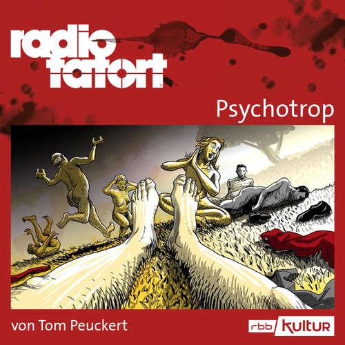 Hoerbuch ARD Radio Tatort, Psychotrop - radio tatort rbb - Tom Peuckert - Felix Kramer