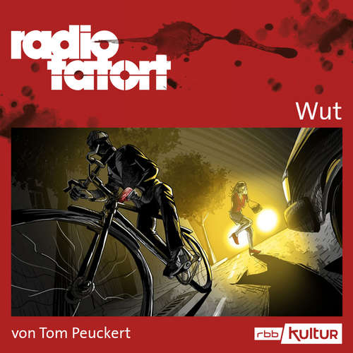 Hoerbuch ARD Radio Tatort, Wut - radio tatort rbb - Tom Peuckert - Alexander Khuon