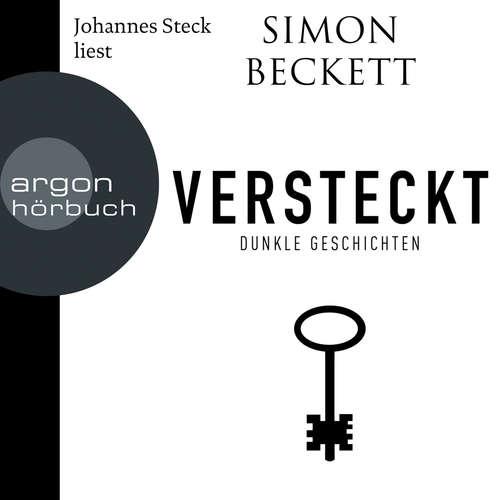 Hoerbuch Versteckt - Dunkle Geschichten - Simon Beckett - Johannes Steck