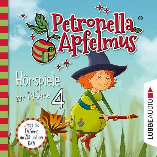 Hoerbuch Petronella Apfelmus, Teil 4: Verhexte Bäckerei, Das Band der Freundschaft, Hexengeburtstag, Aufprall mit Folgen - Cornelia Neudert - Ranja Bonalana