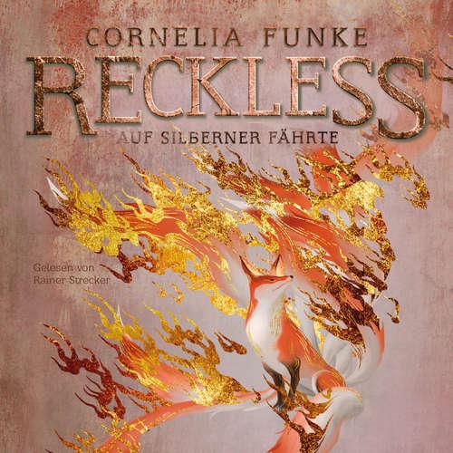 Hoerbuch Auf silberner Fährte - Reckless, Band 4 - Cornelia Funke - Rainer Strecker