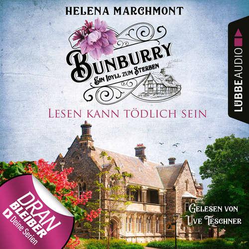 Hoerbuch Lesen kann tödlich sein - Bunburry - Ein Idyll zum Sterben, Folge 9 - Helena Marchmont - Uve Teschner