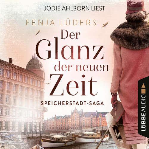 Hoerbuch Der Glanz der neuen Zeit - Speicherstadt-Saga, Teil 2 - Fenja Lüders - Jodie Ahlborn