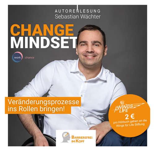 Hoerbuch Change Mindset - Veränderungsprozesse ins Rollen bringen - Sebastian Wächter - Sebastian Wächter