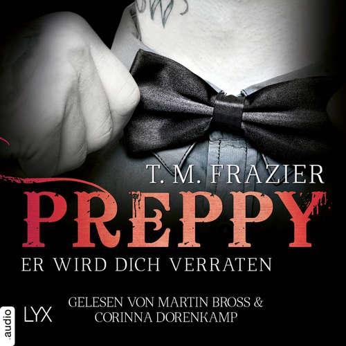 Hoerbuch Preppy - Er wird dich verraten - King-Reihe 5 - T. M. Frazier - Martin Bross