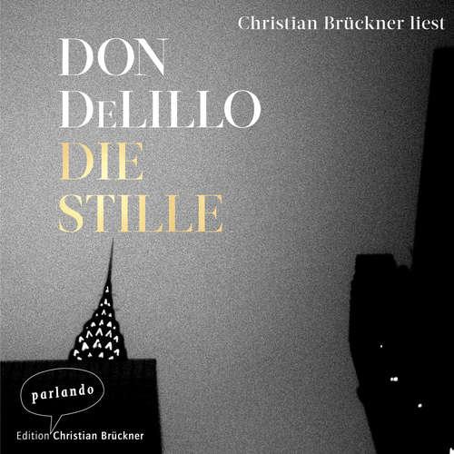 Hoerbuch Die Stille - Don DeLillo - Christian Brückner