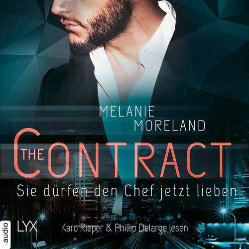 Hoerbuch Sie dürfen den Chef jetzt lieben - (inkl. Bonusnovella The Baby Clause) - The Contract, Band 2 (Ungekürzt) - Melanie Moreland - Phillip Delarge