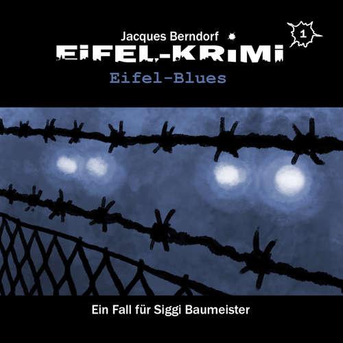 Hoerbuch Jacques Berndorf, Eifel-Krimi, Folge 1: Eifel-Blues - Jacques Berndorf - Matti Klemm