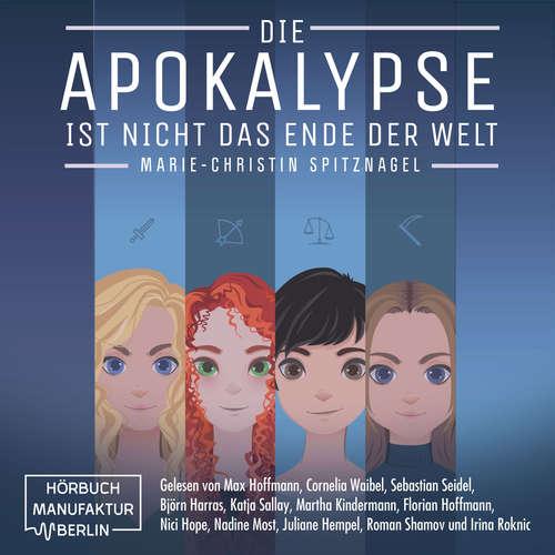 Hoerbuch Die Apokalypse ist nicht das Ende der Welt - Marie-Christin Spitznagel - Max Hoffmann
