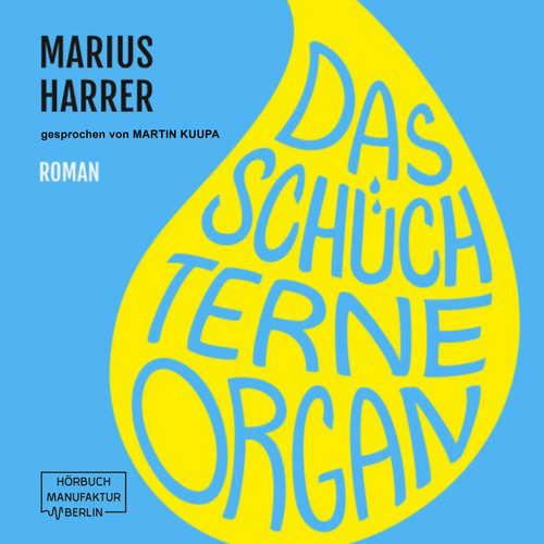 Hoerbuch Das schüchterne Organ - Marius Harrer - Martin Kuupa