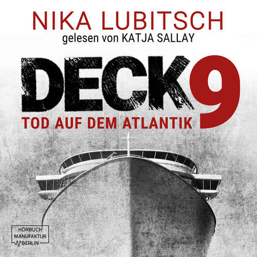 Hoerbuch Deck 9 - Tod auf dem Atlantik - Nika Lubitsch - Katja Sallay