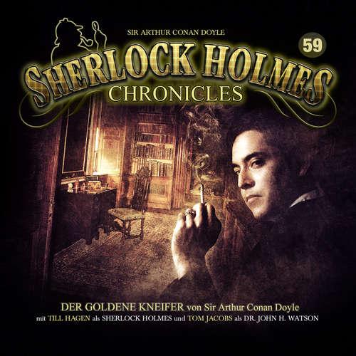 Hoerbuch Sherlock Holmes Chronicles, Folge 59: Der goldene Kneifer - Arthur Conan Doyle - Tom Jacobs