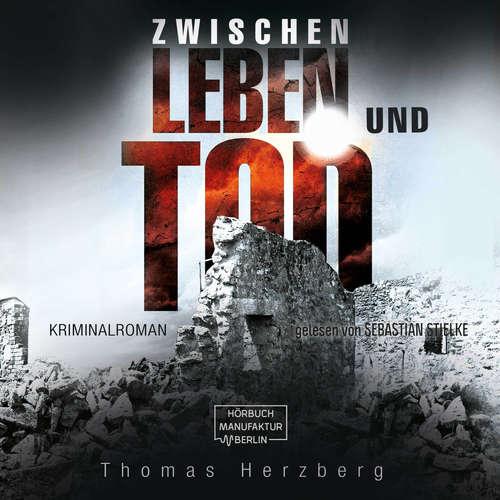 Hoerbuch Zwischen Leben und Tod - Thomas Herzberg - Sebastian Stielke