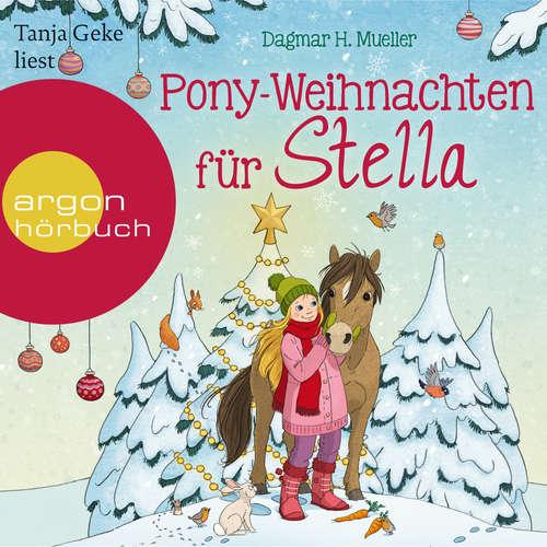 Hoerbuch Pony-Weihnachten für Stella - Ein Advents-Hörbuch in 24 Kapiteln - Dagmar H. Mueller - Tanja Geke
