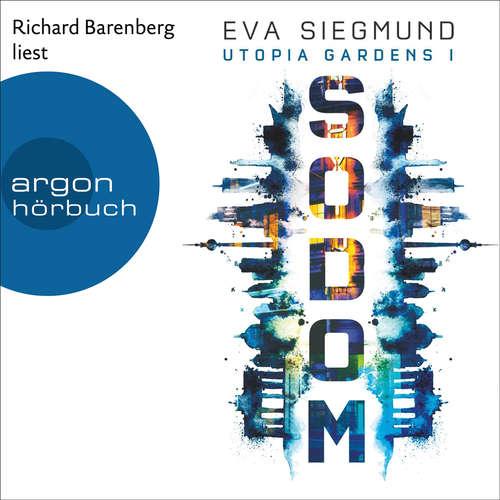 Hoerbuch Sodom - Utopia Gardens, Band 1 - Eva Siegmund - Richard Barenberg