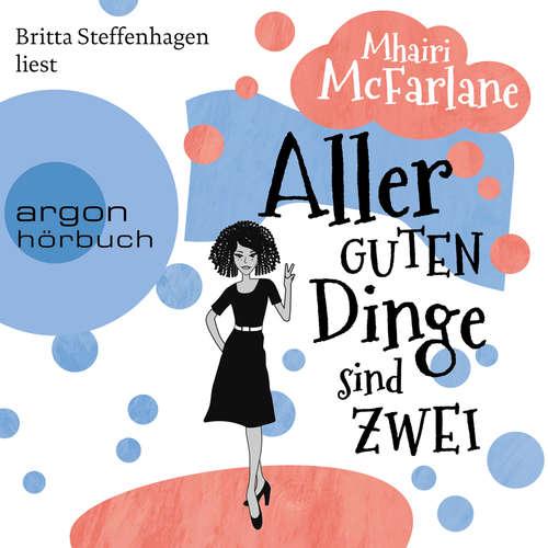 Hoerbuch Aller guten Dinge sind zwei - Mhairi McFarlane - Britta Steffenhagen