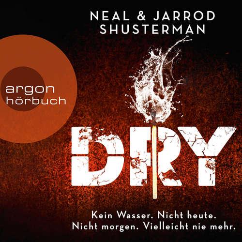 Hoerbuch Dry - Neal Shusterman - Madiha Kelling Bergner