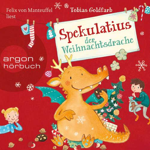 Hoerbuch Spekulatius der Weihnachtsdrache - Tobias Goldfarb - Felix von Manteuffel