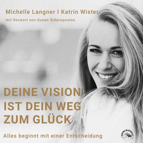Hoerbuch Deine Vision ist der Weg zu deinem Glück - Alles beginnt mit einer Entscheidung - Michelle Langner - Funda Vanroy