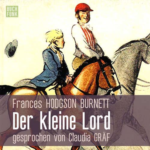 Hoerbuch Der kleine Lord - Frances Hodgson Burnett - Claudia Gräf