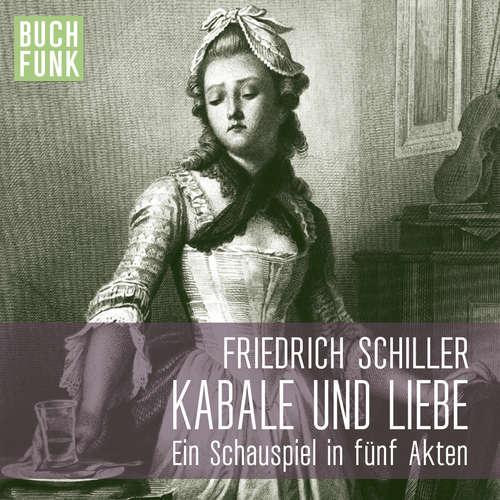 Hoerbuch Kabale und Liebe - Friedrich Schiller - Andreas Keller