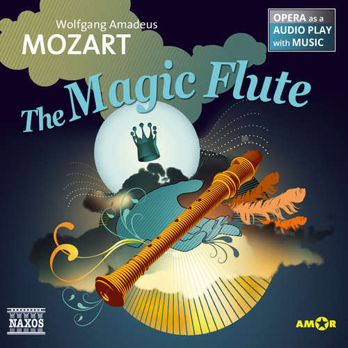 Audiobook The Magic Flute - Opera as a Audio play with Music - Wolfgang Amadeus Mozart - Peter Baker