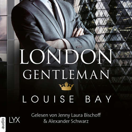 Hoerbuch London Gentleman - Kings of London Reihe, Band 2 - Louise Bay - Jenny Laura Bischoff