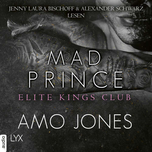Hoerbuch Mad Prince - Elite Kings Club, Teil 4 - Amo Jones - Jenny Laura Bischoff