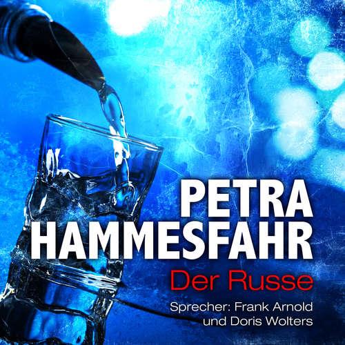 Hoerbuch Der Russe - Die Freundin - Erzählungen - und: Drachenweibchen, Teil 7 - Petra Hammesfahr - Frank Arnold