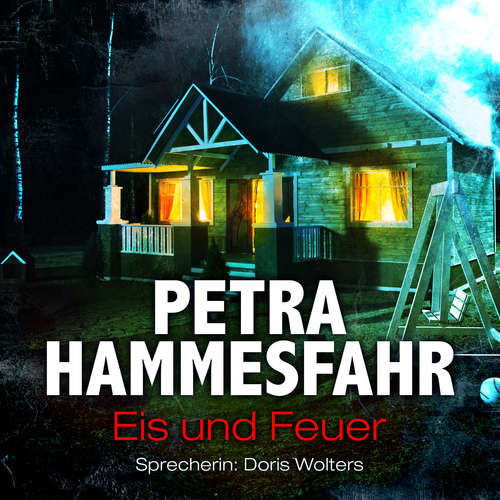 Hoerbuch Eis und Feuer - Die Freundin - Erzählungen - und: Maddy, Teil 9 - Petra Hammesfahr - Doris Wolters