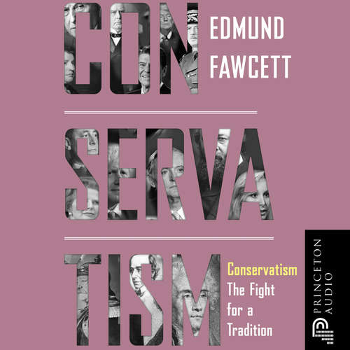 Audiobook Conservatism - The Fight for a Tradition - Edmund Fawcett -
