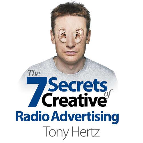 Audiobook The 7 Secrets of Creative Radio Advertising - Tony Hertz - Tony Hertz