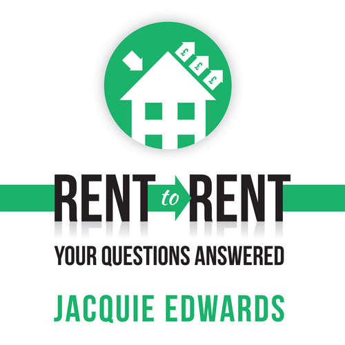 Audiobook Rent to Rent: Your Questions Answered (Abridged) - Jacquie Edwards - Jacquie Edwards