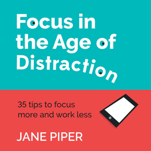 Audiobook Focus in the Age of Distraction - Jane Piper - Jane Piper
