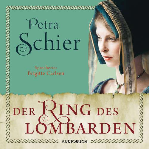 Hoerbuch Der Ring des Lombarden - Die Lombarden-Reihe, Band 2 - Petra Schier - Brigitte Carlsen